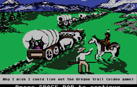 Why I wish I could live out the Oregon trail (video game)